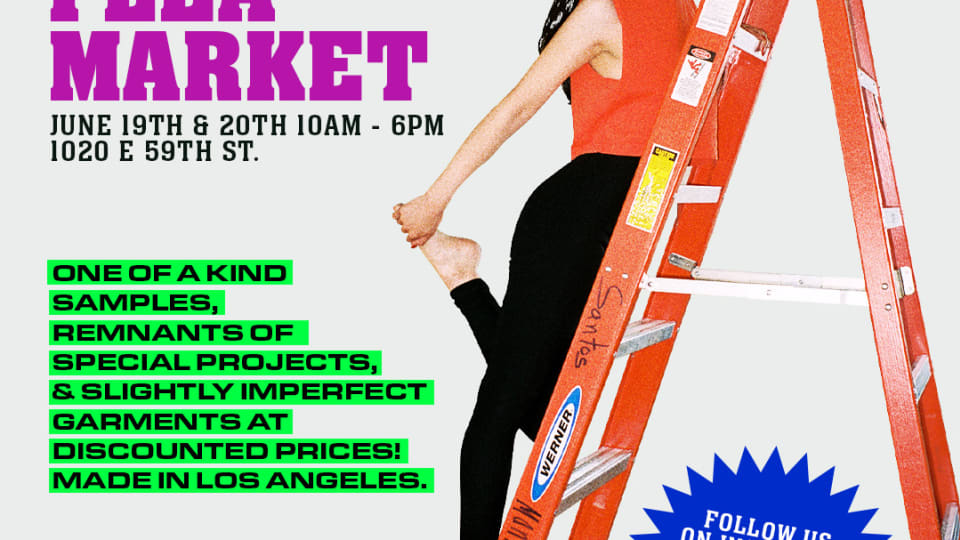 Los Angeles Apparel Factory Flea Market - THE FIRST EVER! 6/19th - 6/20th