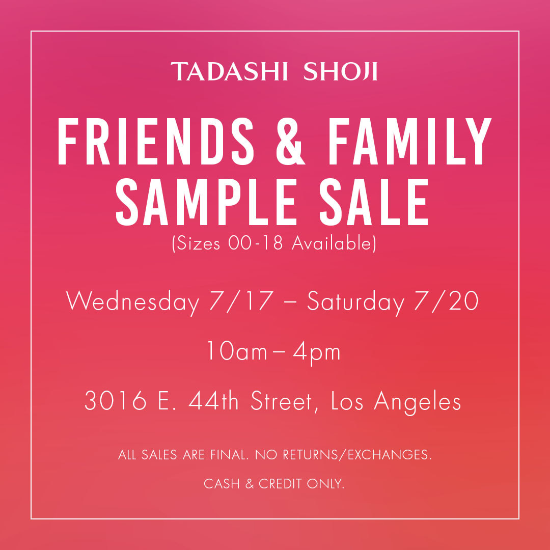 TADASHI SHOJI Friends & Family Sample Sale, 7/17 - 7/20 - Los Angeles