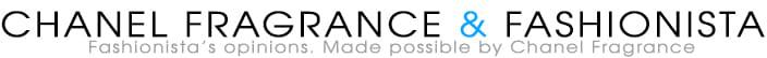Chanel Fragrance & Fashionista