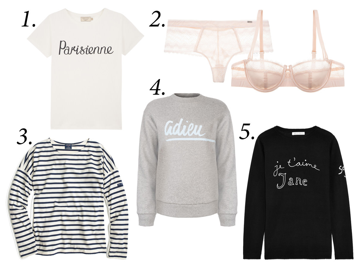 1. Maison Kitsuné Parisienne tee, $66.50, available at Shopbop. 2. Chantelle mademoiselle demi bra ($78) and hipster ($34), available at Journelle. 3. Saint James for J.Crew t-shirt, $90, available at J.Crew. 4. Être Cécile Adieu boyfriend sweatshirt, $147.80, available at Être Cécile. 5. Bella Freud wool sweater, $420, available at Net-a-Porter.