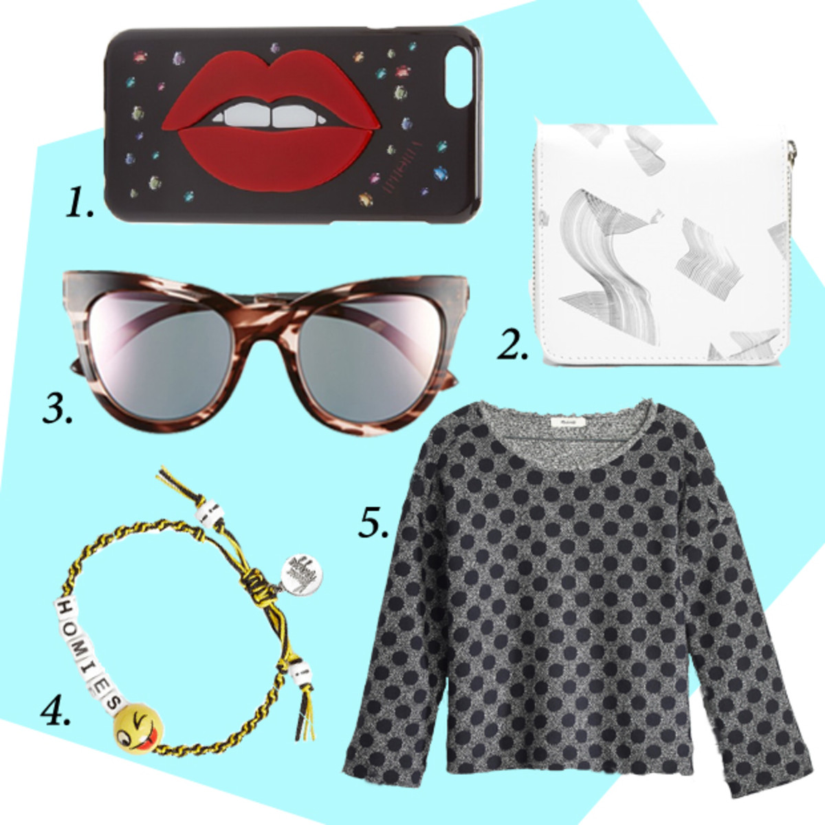 1. Iphoria Jewel Lips iPhone 6/6s Case, $55,  available at Shopbop.com. 2. Everlane The Square Zip Wallet, $98, available at Everlane.com. 3. Le Specs 'Le Debutante' Cat Eye Sunglasses, $79, available at Nordstrom.com. 4. Venessa Arizaga 'Homies' Bracelets, $55, available at Nordstrom.com. 5. Madewell Reversible Marled Dot Top, $79.50, available at Madewell.com.