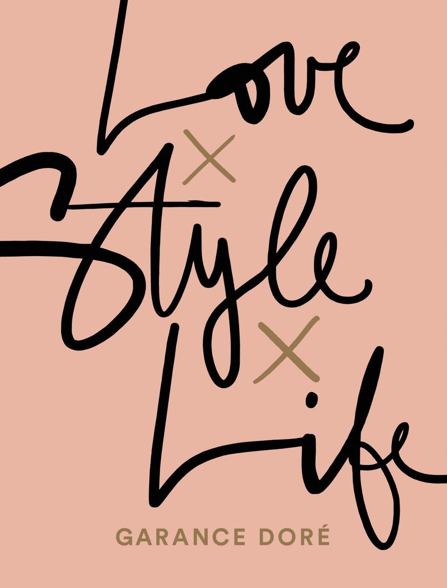"""Garance Doré's book, """"Love Style Life."""" Photo: Courtesy"""