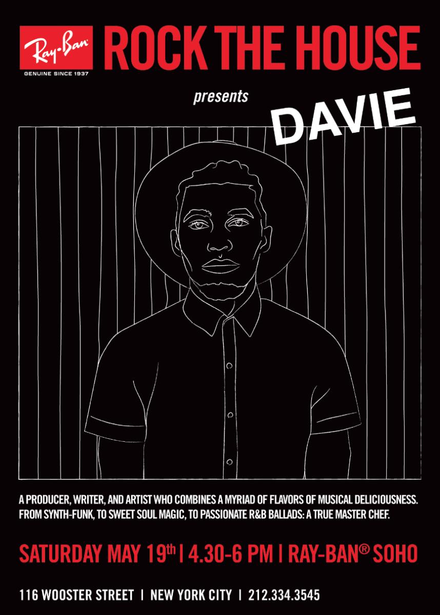 Ray-Ban Rock the House Presents Davie - May 19th - SoHo (New